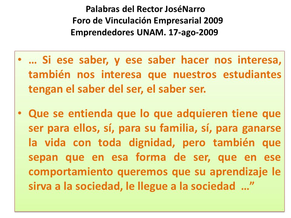 Palabras del Rector JoséNarro Foro de Vinculación Empresarial 2009 Emprendedores UNAM. 17-ago-2009