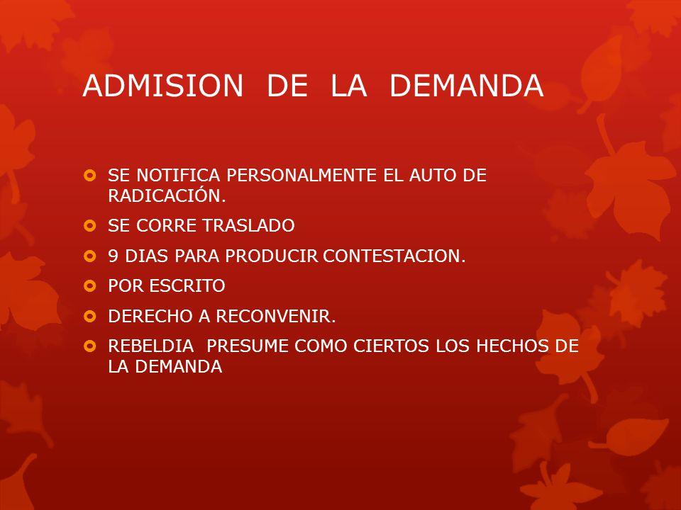 ADMISION DE LA DEMANDA SE NOTIFICA PERSONALMENTE EL AUTO DE RADICACIÓN. SE CORRE TRASLADO. 9 DIAS PARA PRODUCIR CONTESTACION.