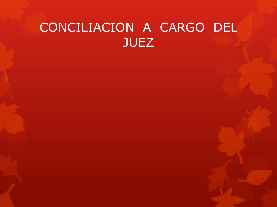 CONCILIACION A CARGO DEL JUEZ