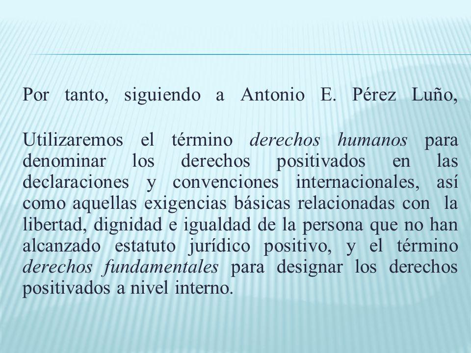 Por tanto, siguiendo a Antonio E