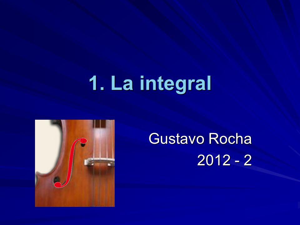 1. La integral Gustavo Rocha 2012 - 2
