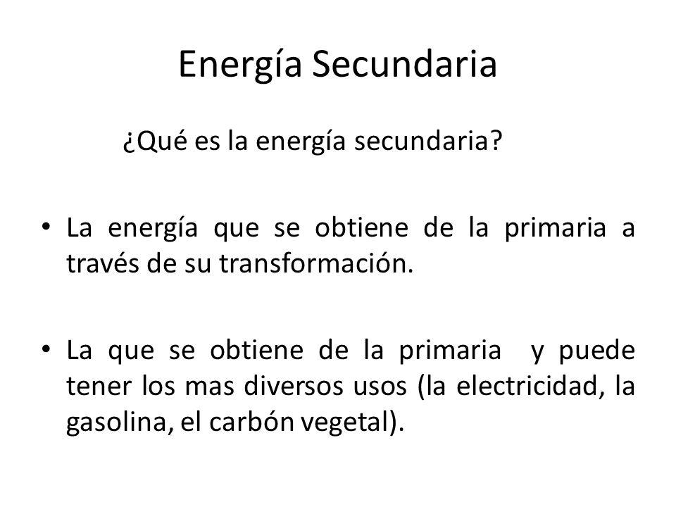 Energía Secundaria ¿Qué es la energía secundaria