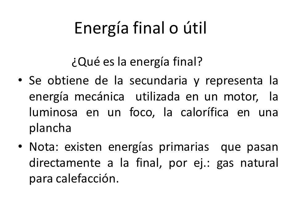 Energía final o útil ¿Qué es la energía final
