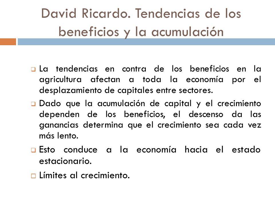 David Ricardo. Tendencias de los beneficios y la acumulación