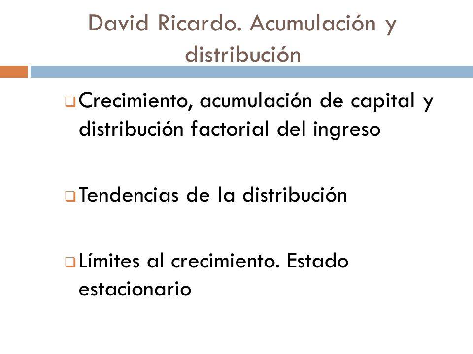 David Ricardo. Acumulación y distribución