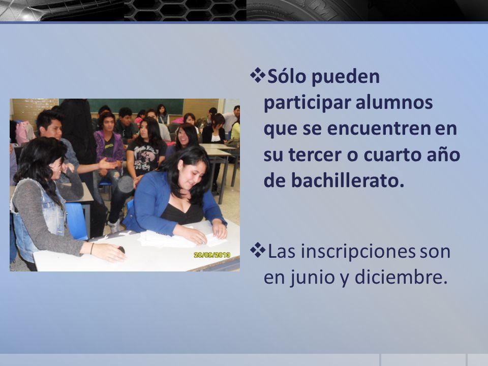 Sólo pueden participar alumnos que se encuentren en su tercer o cuarto año de bachillerato.