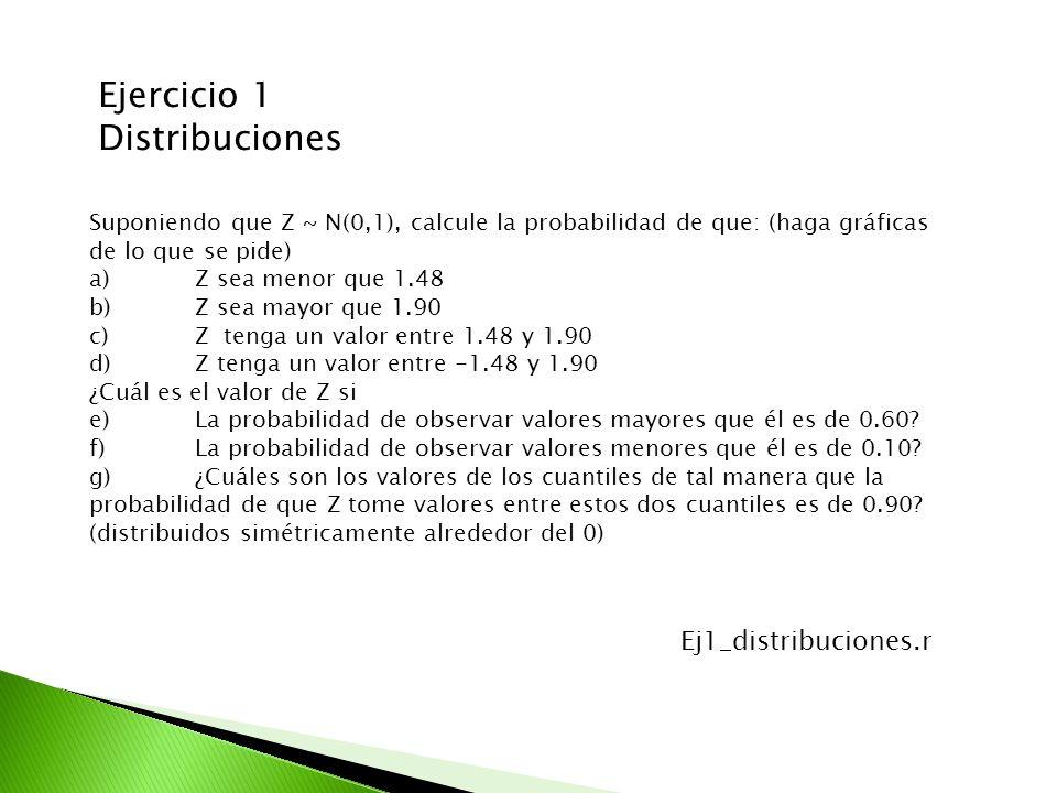 Ejercicio 1 Distribuciones Ej1_distribuciones.r