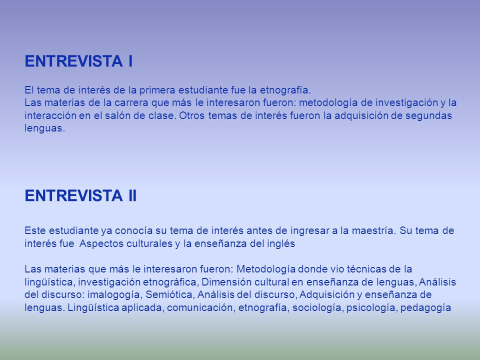 ENTREVISTA I ENTREVISTA II