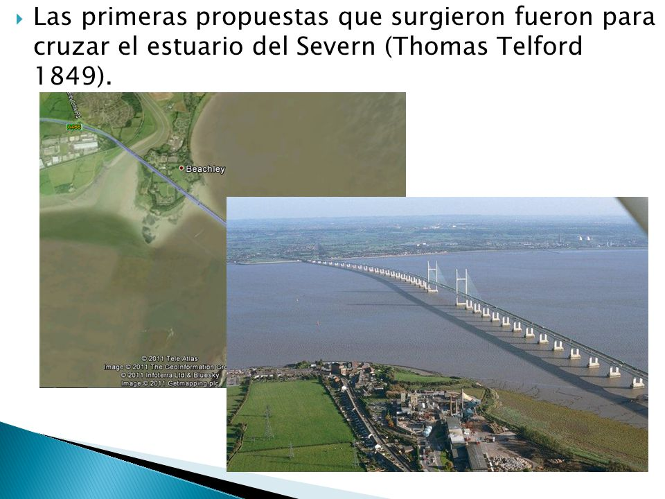 Las primeras propuestas que surgieron fueron para cruzar el estuario del Severn (Thomas Telford 1849).