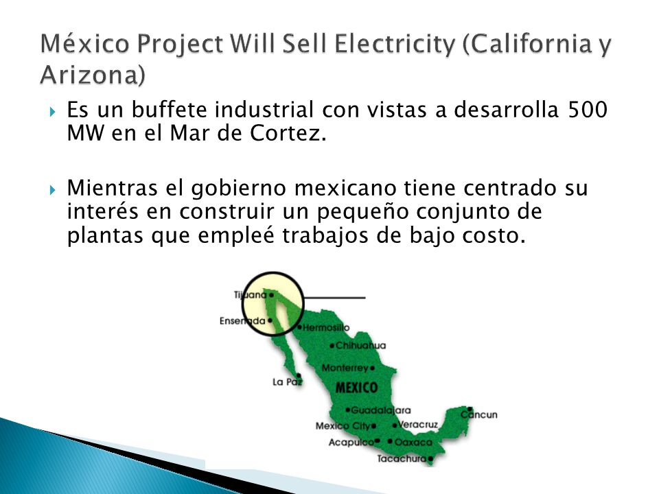 México Project Will Sell Electricity (California y Arizona)