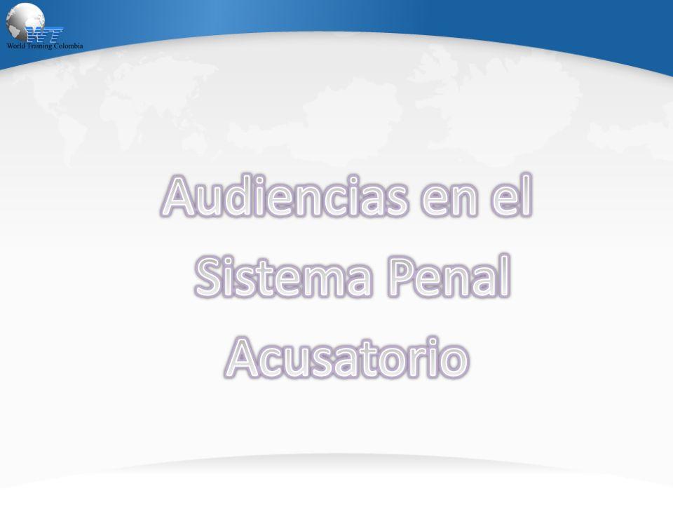 Audiencias en el Sistema Penal Acusatorio