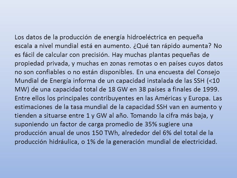 Los datos de la producción de energía hidroeléctrica en pequeña escala a nivel mundial está en aumento.