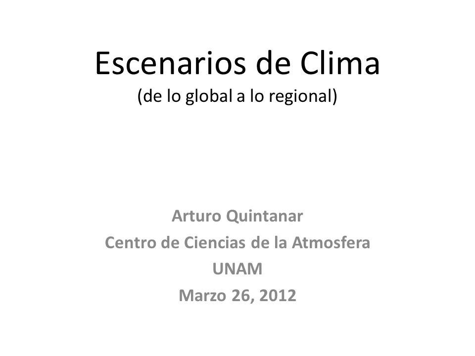 Escenarios de Clima (de lo global a lo regional)