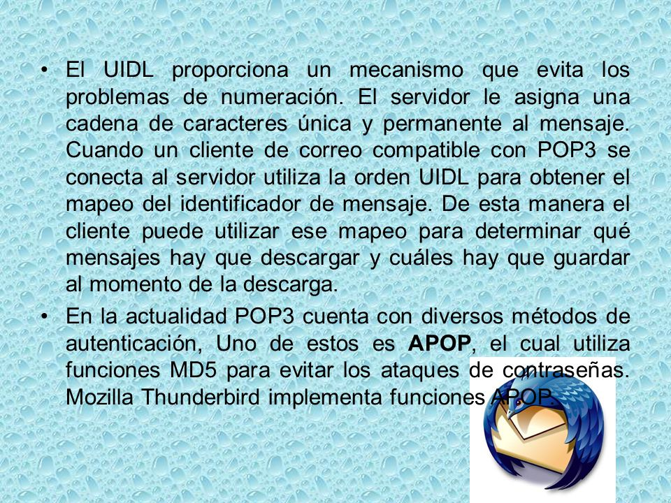 El UIDL proporciona un mecanismo que evita los problemas de numeración