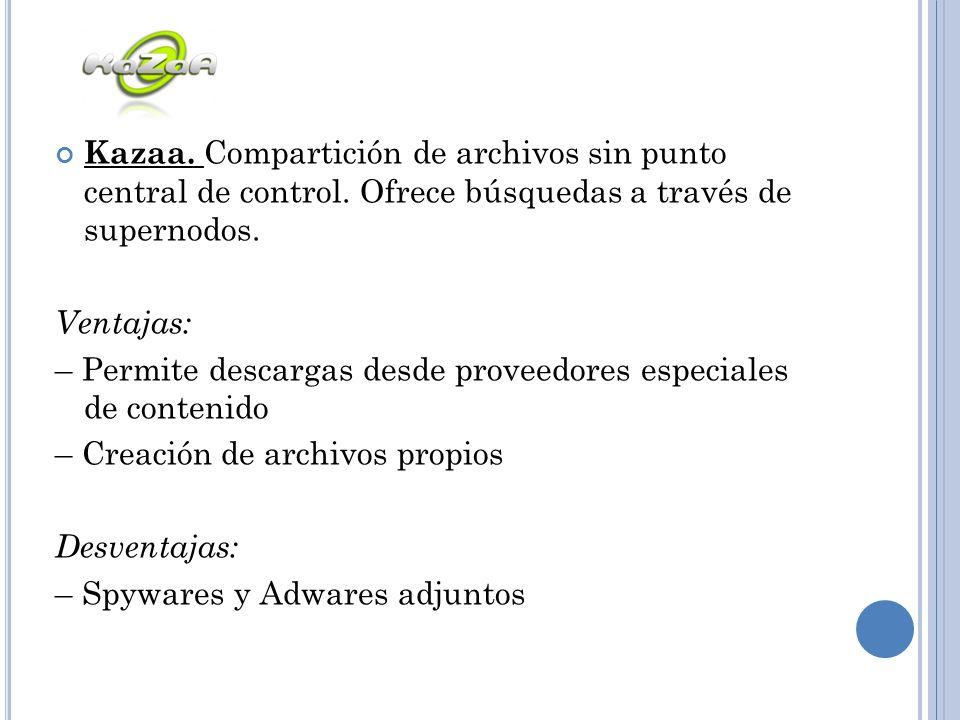 Kazaa. Compartición de archivos sin punto central de control
