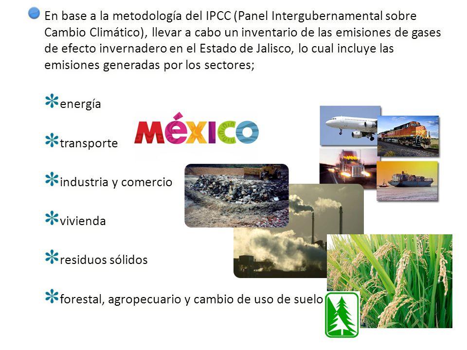 En base a la metodología del IPCC (Panel Intergubernamental sobre Cambio Climático), llevar a cabo un inventario de las emisiones de gases de efecto invernadero en el Estado de Jalisco, lo cual incluye las emisiones generadas por los sectores;