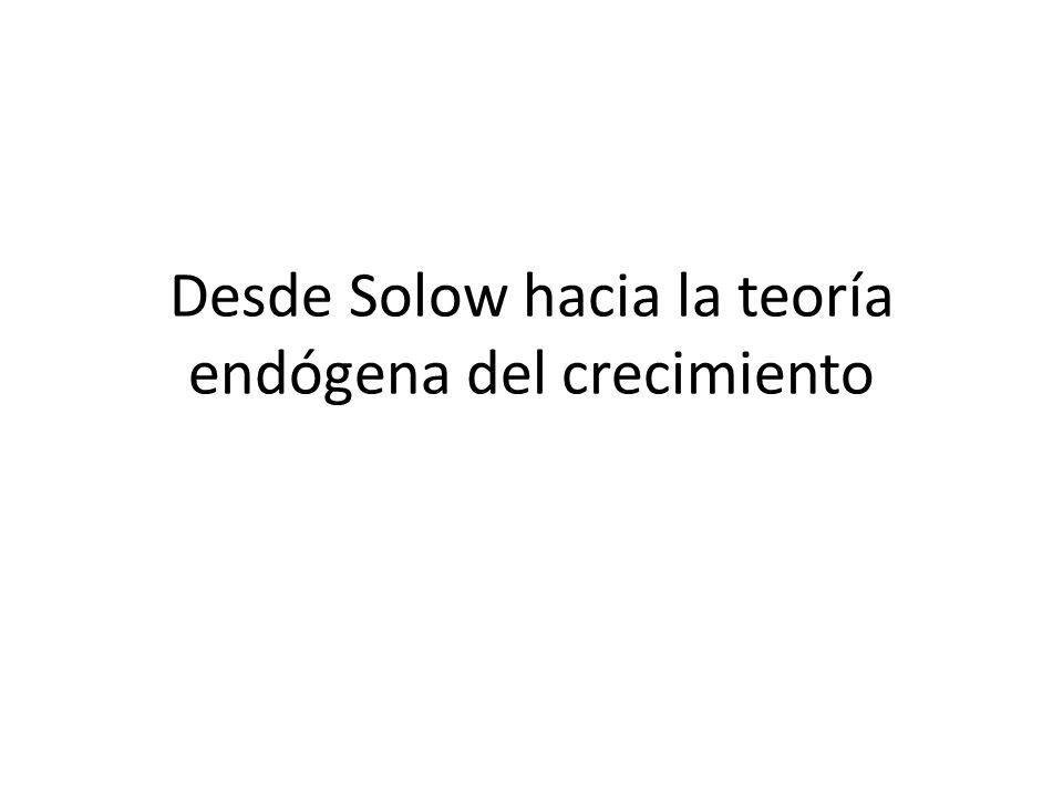 Desde Solow hacia la teoría endógena del crecimiento