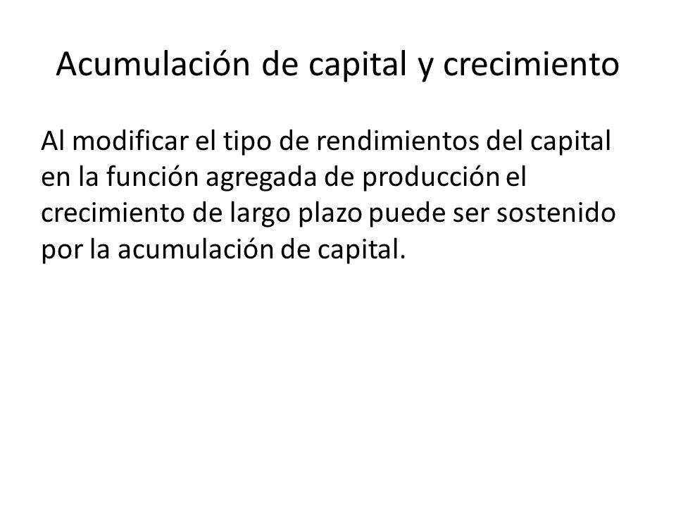 Acumulación de capital y crecimiento