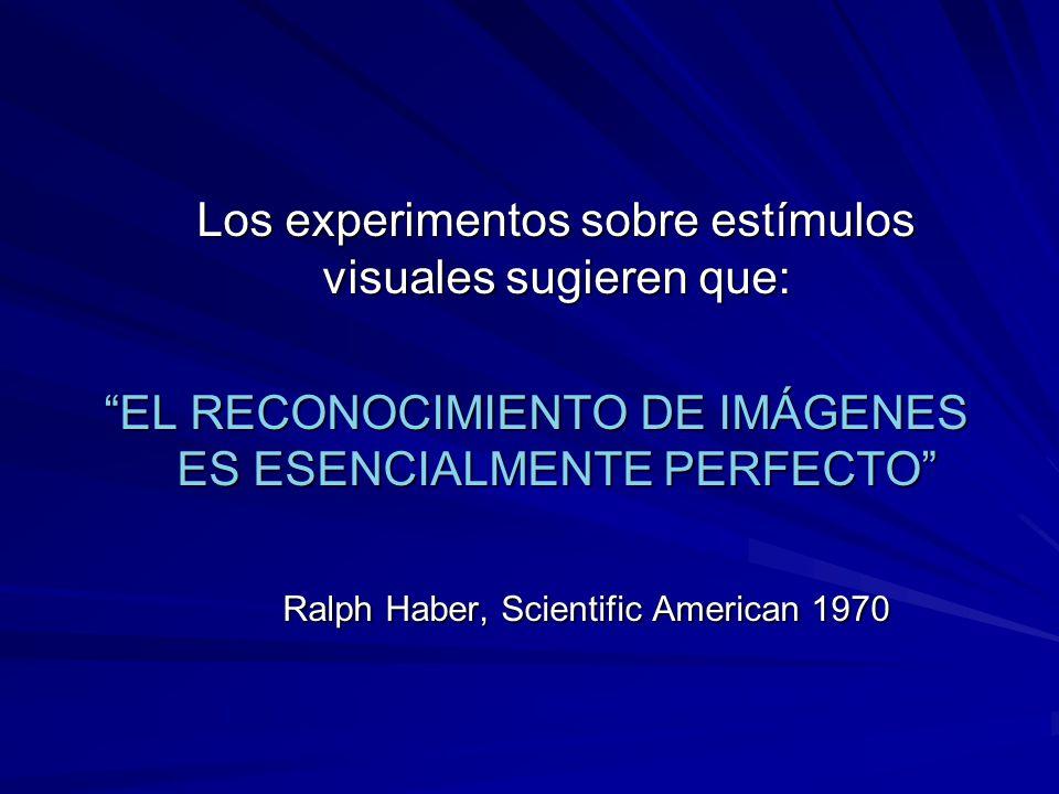 Los experimentos sobre estímulos visuales sugieren que:
