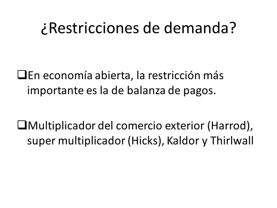¿Restricciones de demanda
