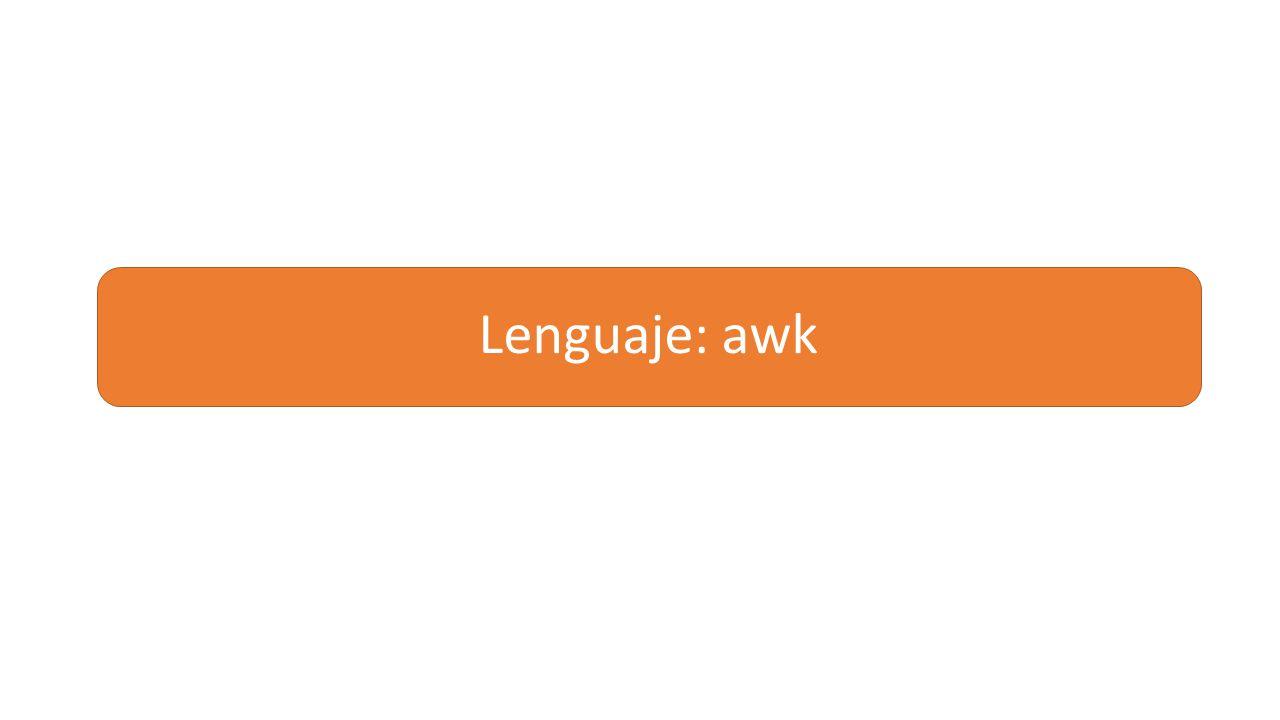 Lenguaje: awk