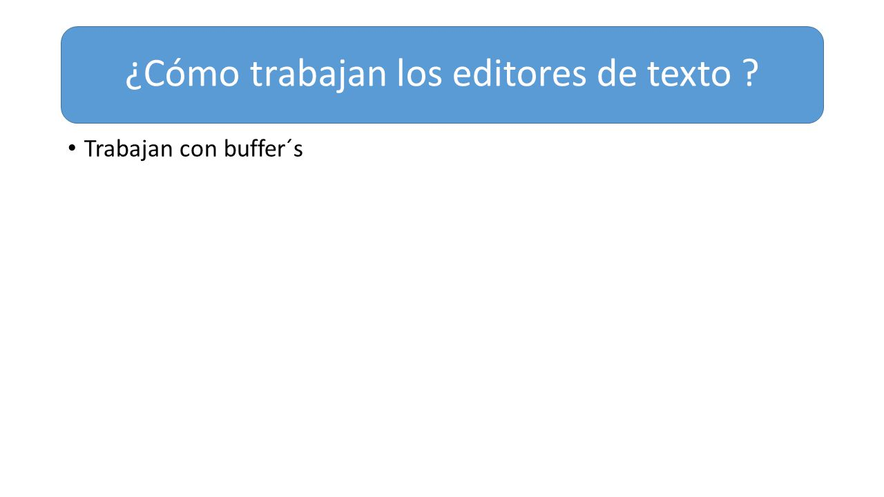 ¿Cómo trabajan los editores de texto