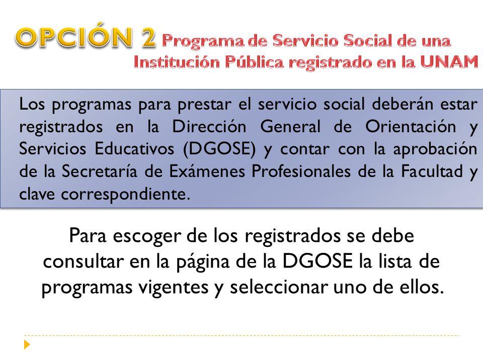 OPCIÓN 2 Programa de Servicio Social de una Institución Pública registrado en la UNAM.