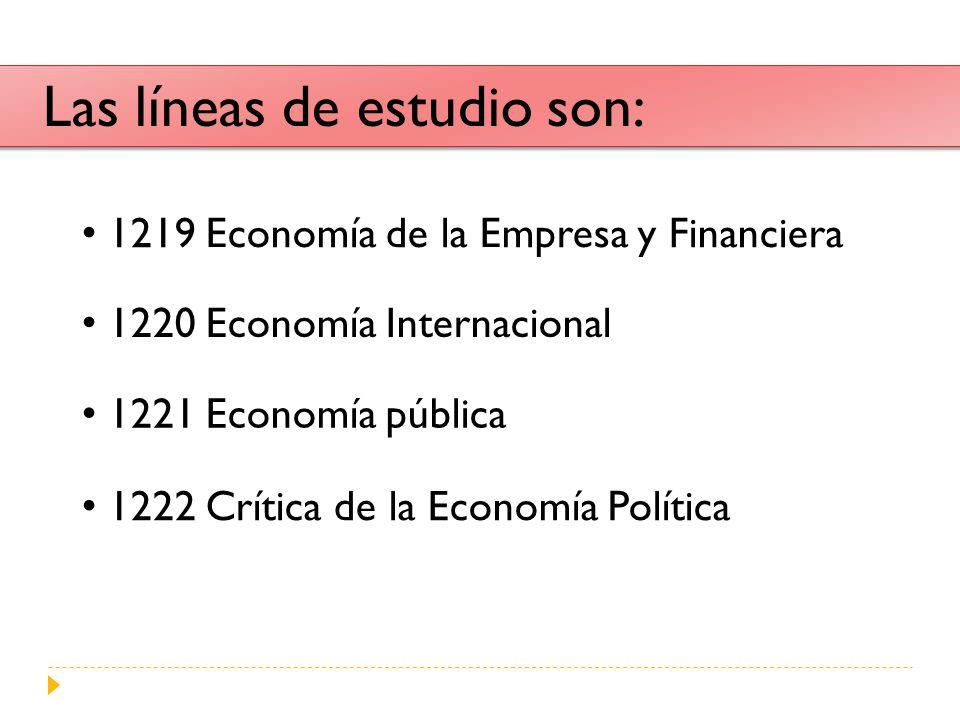 Las líneas de estudio son: