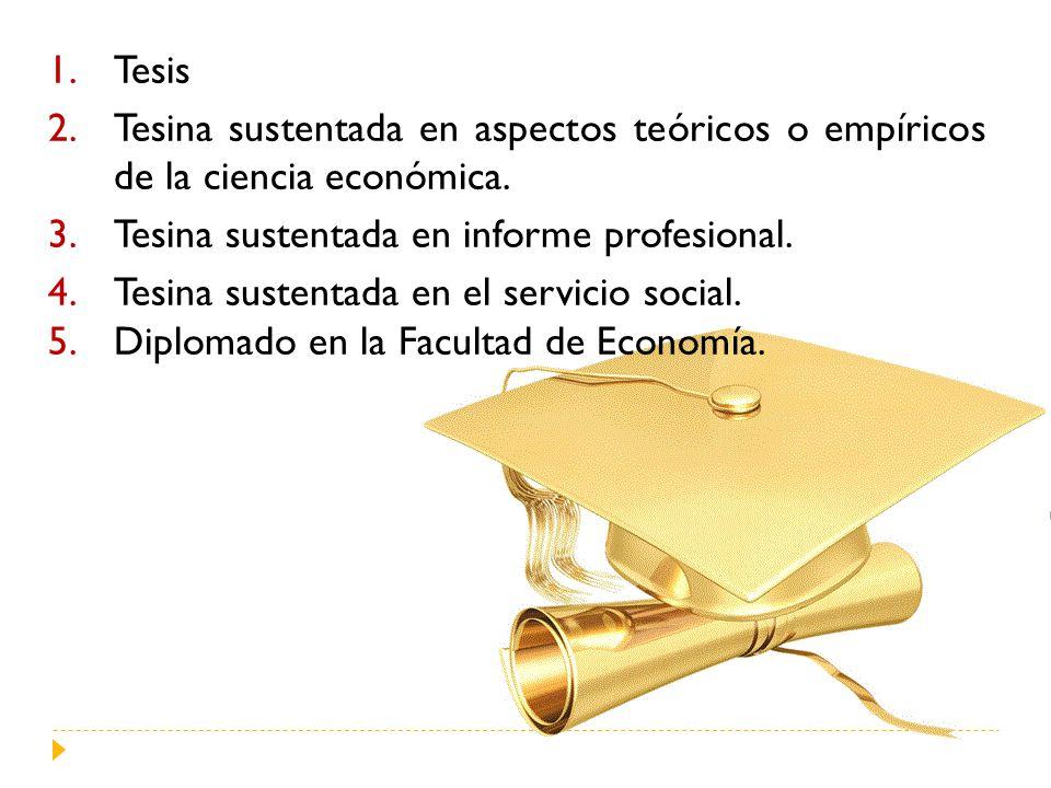Tesis Tesina sustentada en aspectos teóricos o empíricos de la ciencia económica. Tesina sustentada en informe profesional.