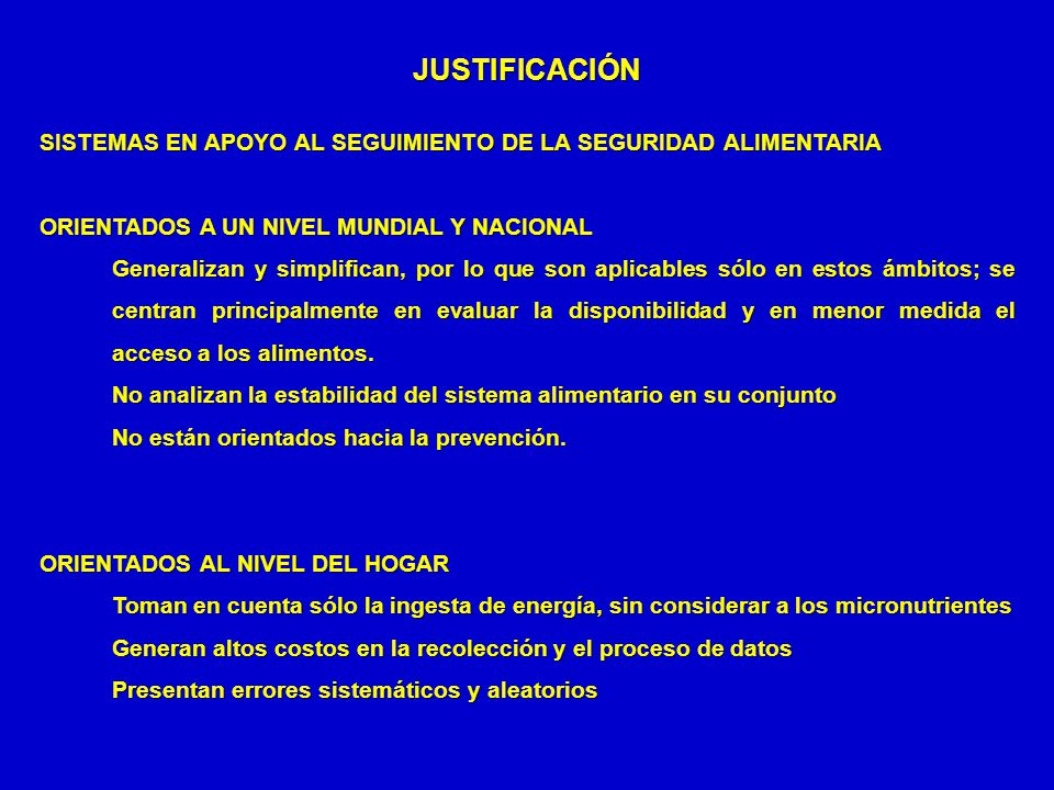 JUSTIFICACIÓN SISTEMAS EN APOYO AL SEGUIMIENTO DE LA SEGURIDAD ALIMENTARIA. ORIENTADOS A UN NIVEL MUNDIAL Y NACIONAL.