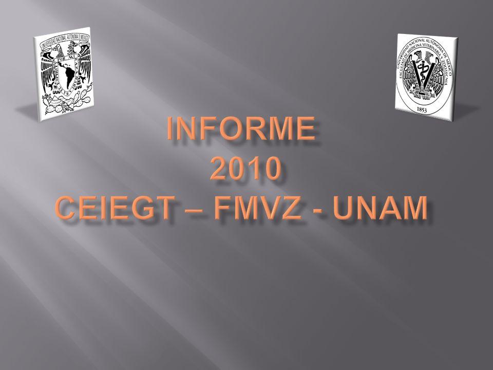 INFORME 2010 CEIEGT – FMVZ - UNAM