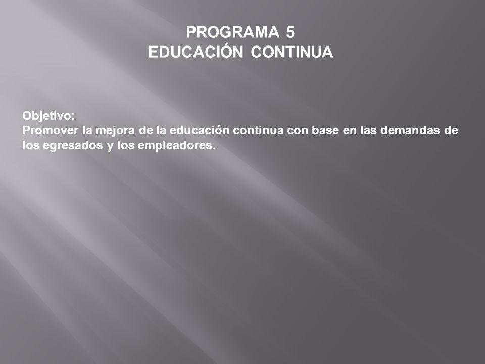 PROGRAMA 5 EDUCACIÓN CONTINUA