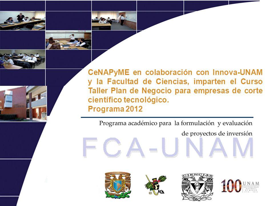 CeNAPyME en colaboración con Innova-UNAM y la Facultad de Ciencias, imparten el Curso Taller Plan de Negocio para empresas de corte científico tecnológico.