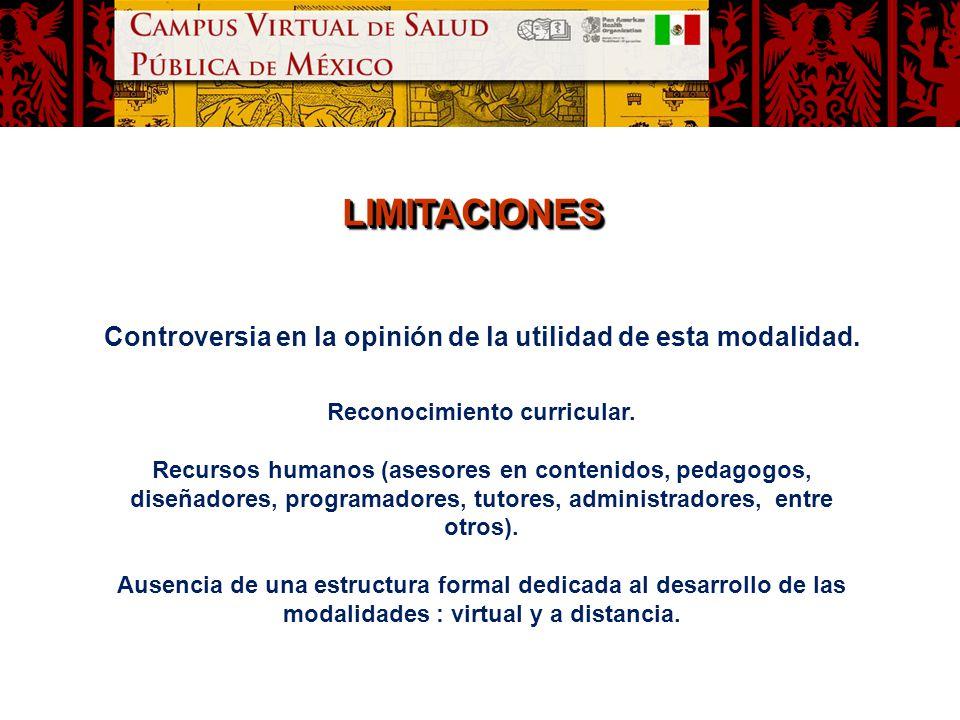LIMITACIONES Controversia en la opinión de la utilidad de esta modalidad. Reconocimiento curricular.