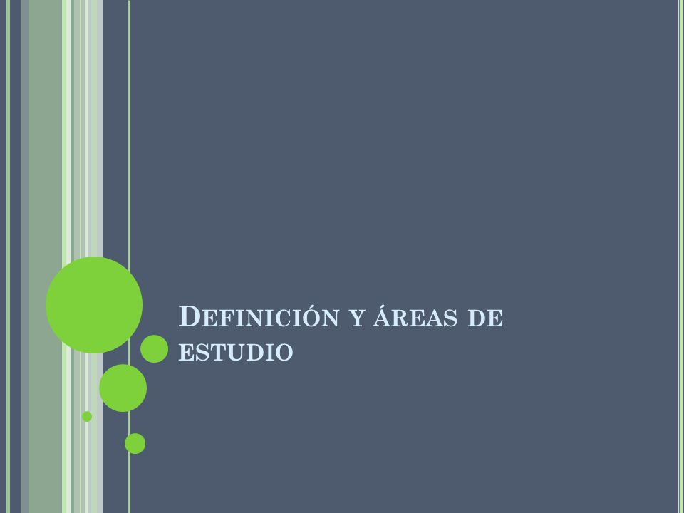 Definición y áreas de estudio