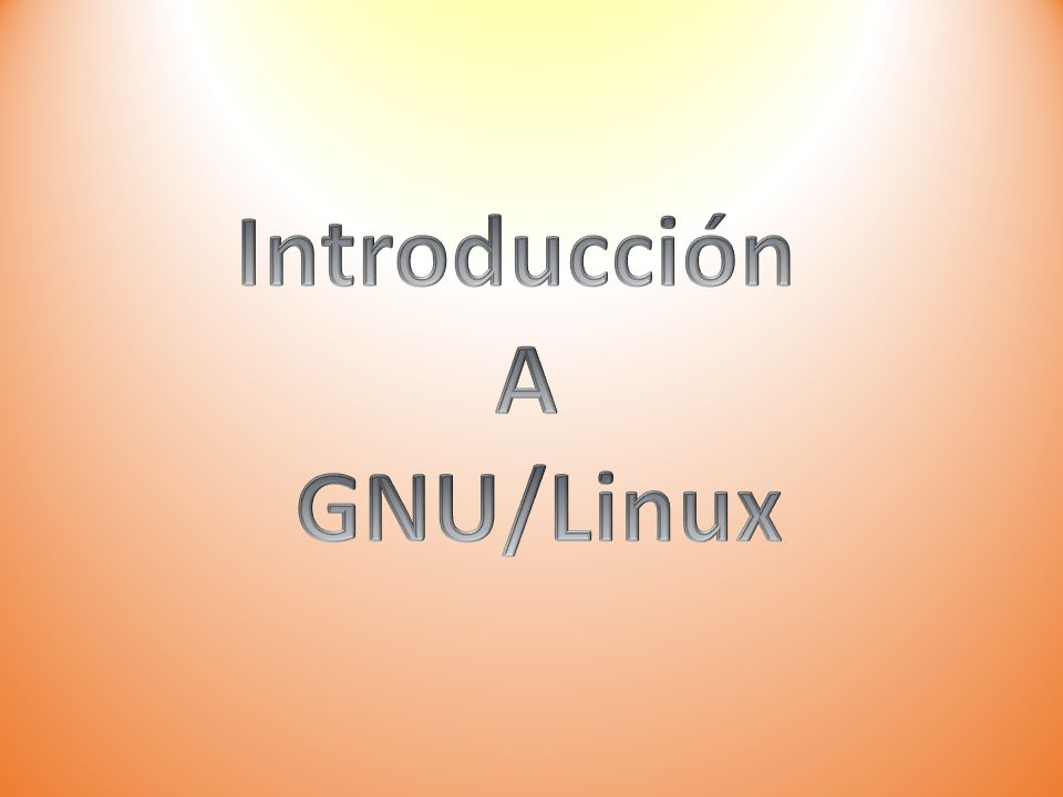 Introducción A GNU/Linux