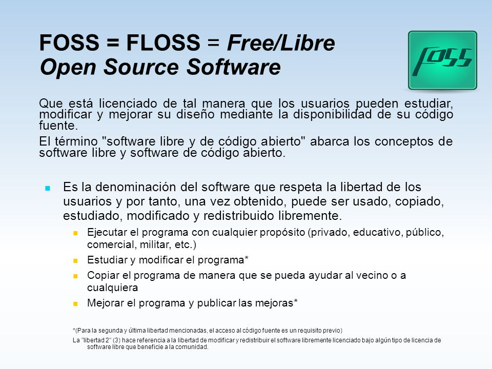 FOSS = FLOSS = Free/Libre Open Source Software