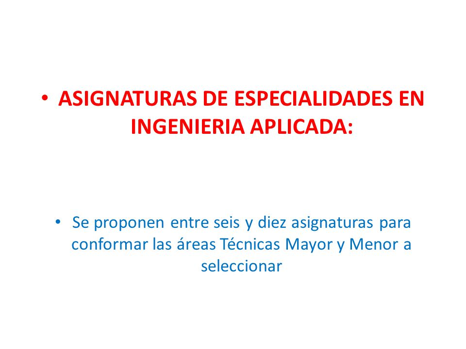 ASIGNATURAS DE ESPECIALIDADES EN INGENIERIA APLICADA: