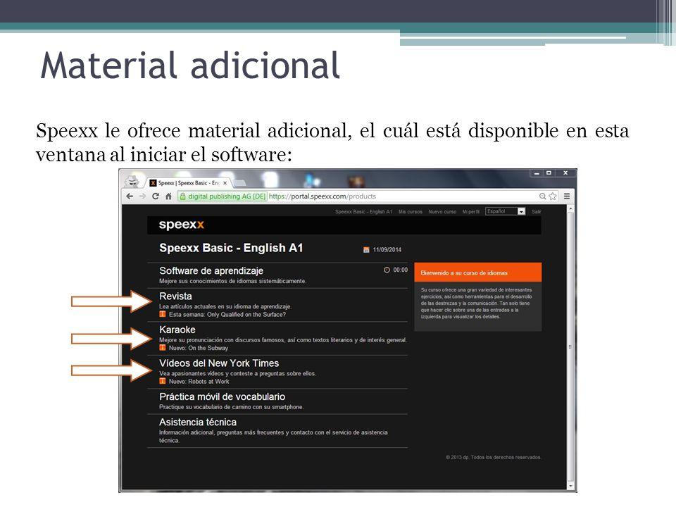 Material adicional Speexx le ofrece material adicional, el cuál está disponible en esta ventana al iniciar el software: