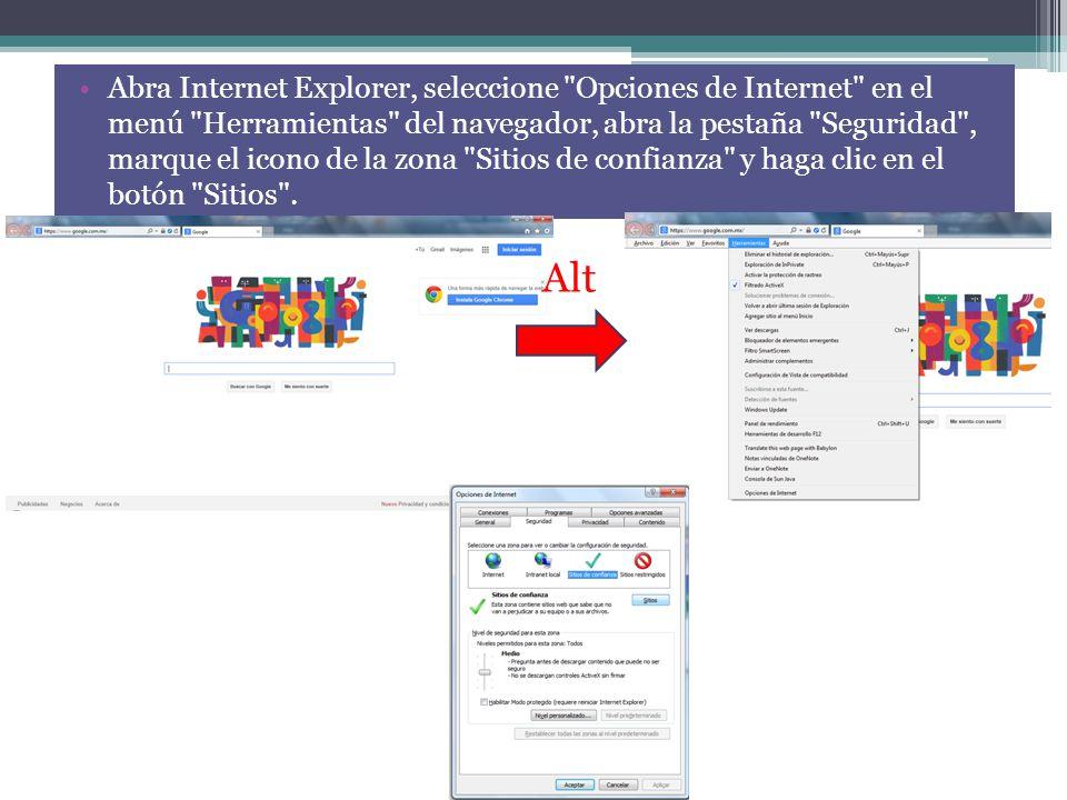 Abra Internet Explorer, seleccione Opciones de Internet en el menú Herramientas del navegador, abra la pestaña Seguridad , marque el icono de la zona Sitios de confianza y haga clic en el botón Sitios .