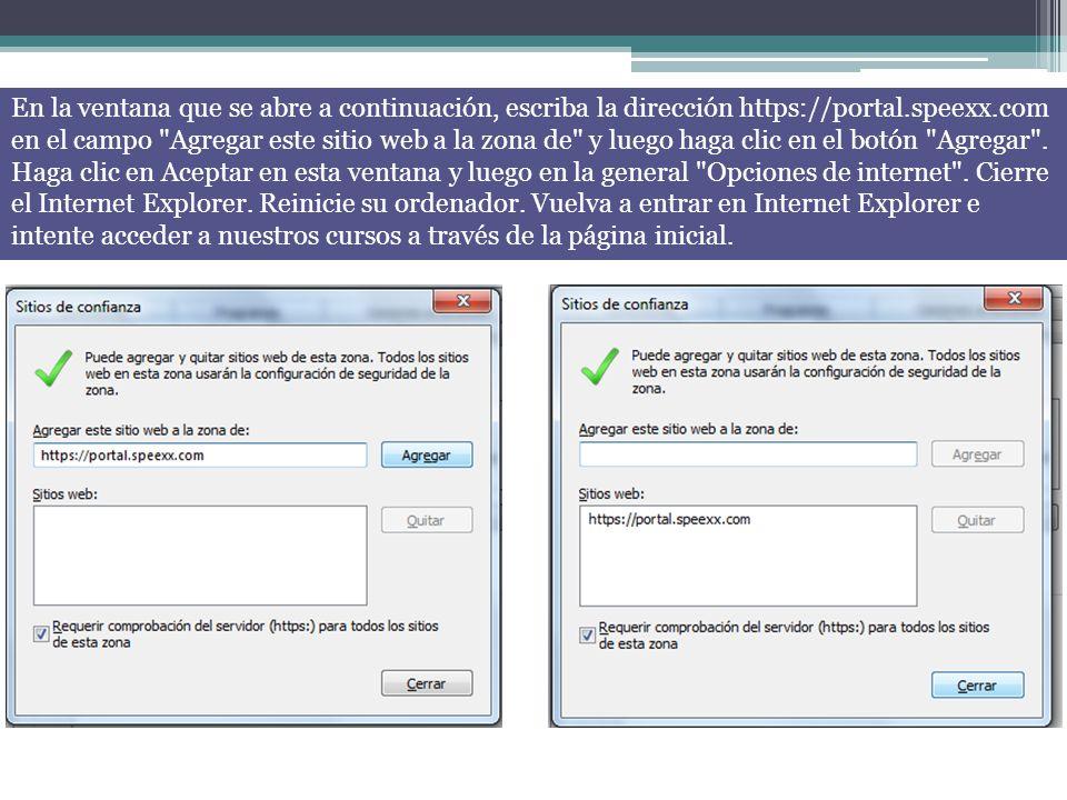 En la ventana que se abre a continuación, escriba la dirección https://portal.speexx.com en el campo Agregar este sitio web a la zona de y luego haga clic en el botón Agregar .