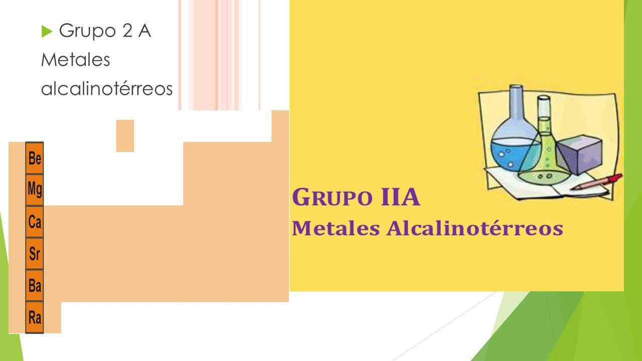 Grupo 2 A Metales alcalinotérreos
