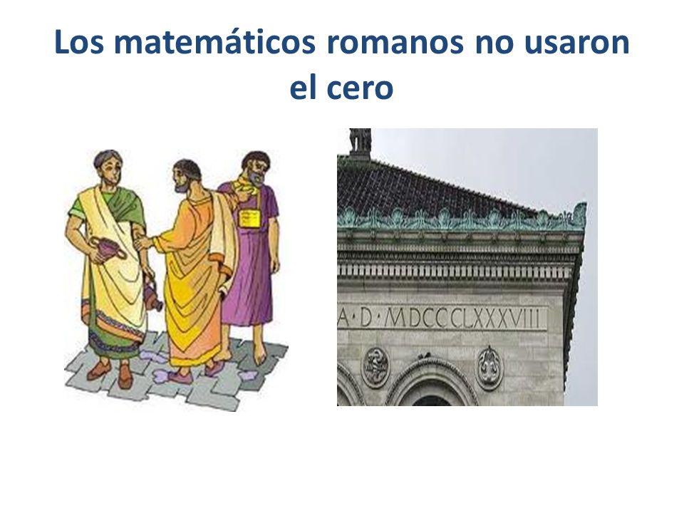 Los matemáticos romanos no usaron el cero
