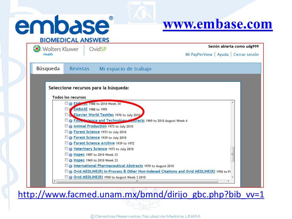 www.embase.com http://www.facmed.unam.mx/bmnd/dirijo_gbc.php bib_vv=1