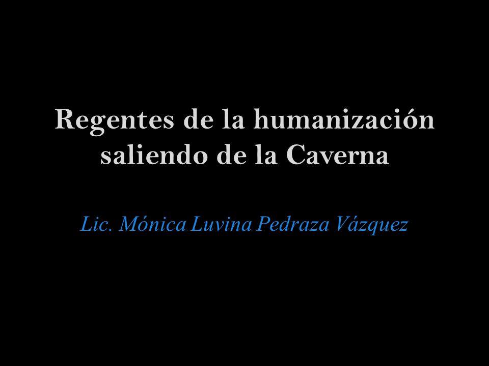 Regentes de la humanización saliendo de la Caverna