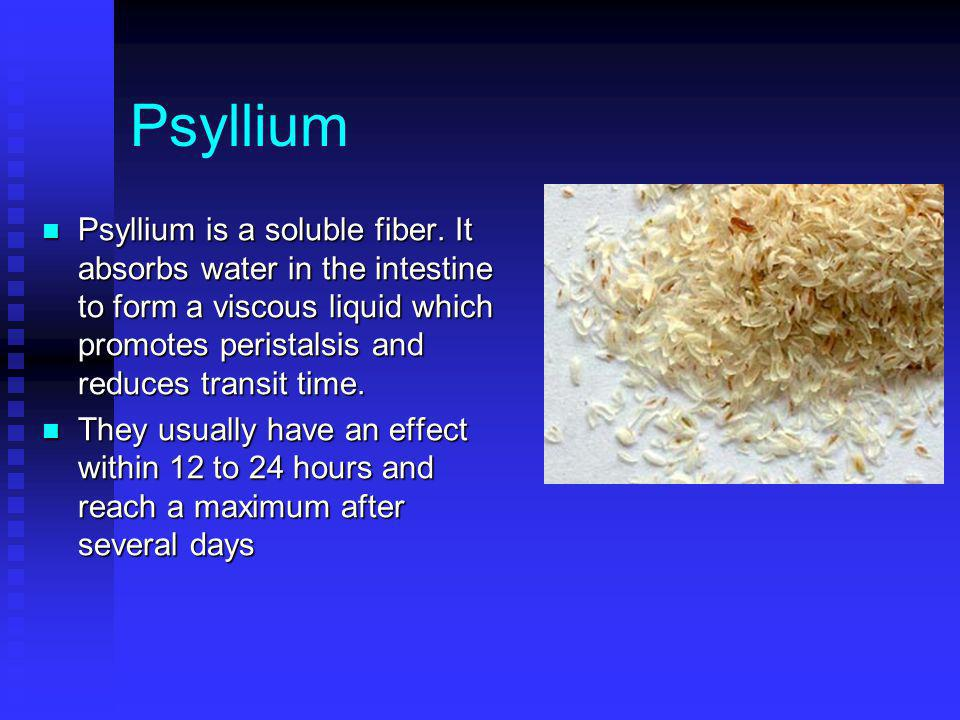 Psyllium Psyllium is a soluble fiber. It absorbs water in the intestine to form a viscous liquid which promotes peristalsis and reduces transit time.