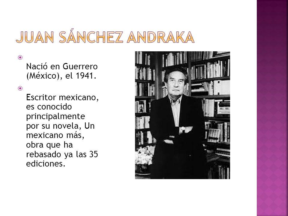 Juan Sánchez Andraka Nació en Guerrero (México), el 1941.