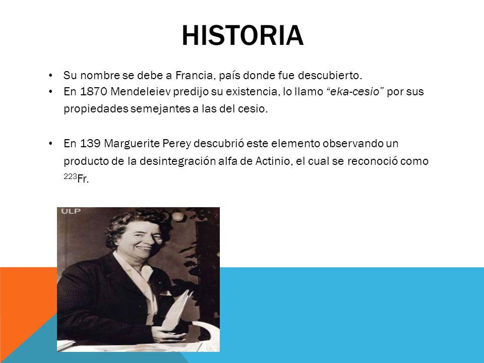 Historia Su nombre se debe a Francia, país donde fue descubierto.