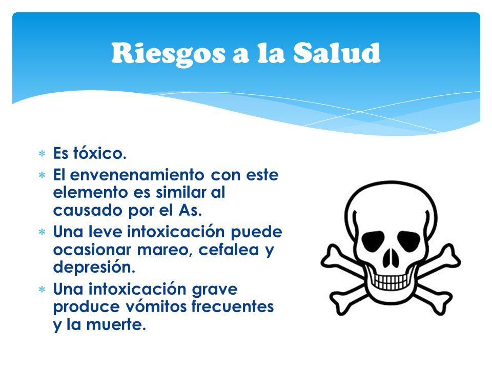 Riesgos a la Salud Es tóxico.
