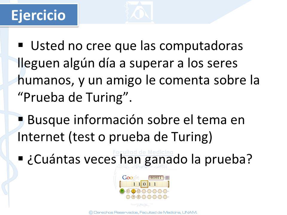 Ejercicio Usted no cree que las computadoras lleguen algún día a superar a los seres humanos, y un amigo le comenta sobre la Prueba de Turing .